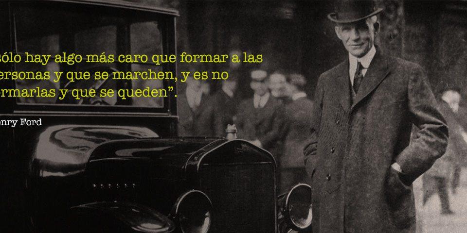"""Formación bonificada: """"sólo hay algo más caro que formar a las personas y que se marchen, y es no formarlas y que se queden"""". Henry Ford"""